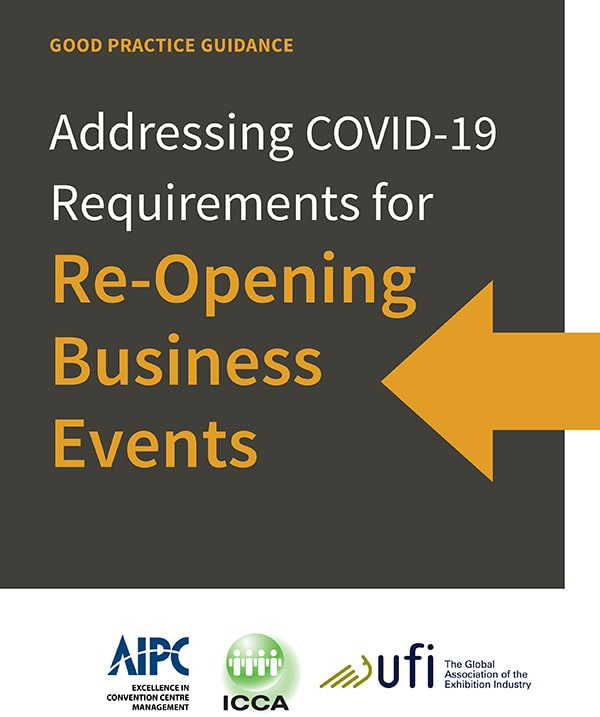 AIPC-ICCA-UFI: Addressing COVID-19 Requirements for Re-Opening Business Events