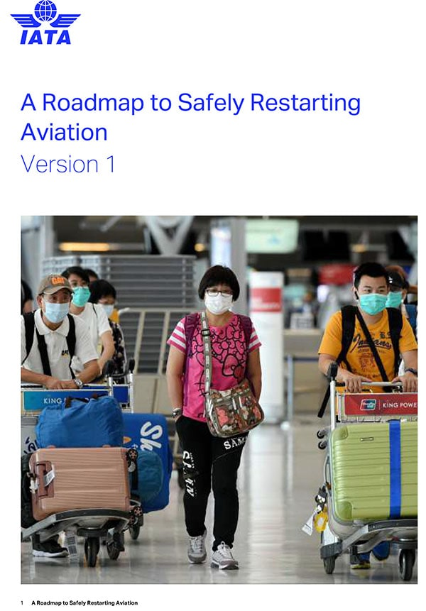 IATA - A Roadmap to Safely Restarting Aviation Version 1